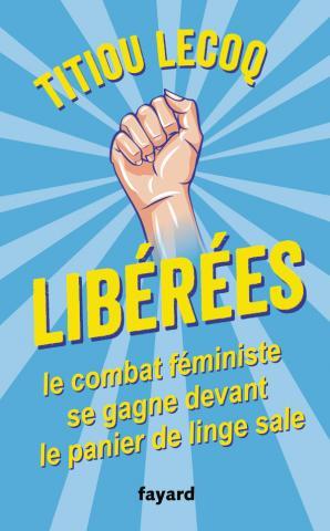 couverture livre Libérées de Titiou LEcoq